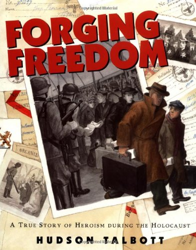 Forging freedom : a true story of heroism during the Holocaust