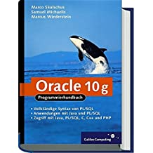 Oracle 10g: Programmierung mit PL/SQL, Java, PHP und C++ (Galileo Computing)