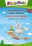 Bildermaus - Mit Bildern Englisch lernen- Geschichten vom kleinen Einhorn - Little Unicorn Stories (BM - Mit Bildern Englisch lernen)
