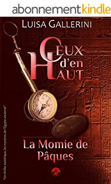La Momie de Pâques: Un thriller ésotérique, les mystères de l'Egypte ancienne (Ceux d'en haut - Livre 1) (Ceux d'en haut)
