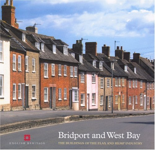 Bridport and West Bay: The Buildings of the Flax and Hemp Industry (Informed Conservation) by Mike Williams (1-Jun-2006) Paperback