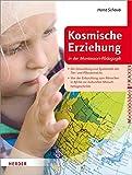 Kosmische Erziehung in der Montessori-Pädagogik 2: Die Entwicklung und Systematik des Tier- und Pflanzenreichs  // Von der Entwicklung zum Menschen ... Menschheitsgeschichte (Montessori Praxis)