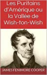 Les Puritains d'Amérique ou la Vallée de Wish-ton-Wish par Cooper