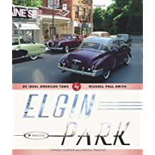 Elgin Park: An Ideal American Town by Michael Paul Smith (2011-05-01)