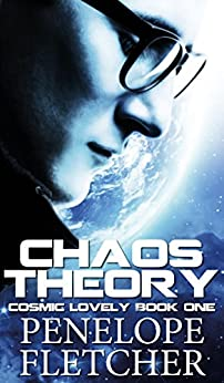 Chaos Theory (Cosmic Lovely Book 1) by [Fletcher, Penelope]