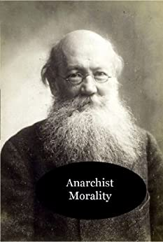 Anarchist Morality by [Kropotkin, Peter]