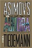 Auro: Aurora v. 1 (New Isaac Asimov's Robot Mystery)