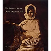 The Personal Art of David Octavius Hill (The Paul Mellon Centre for Studies in British Art)