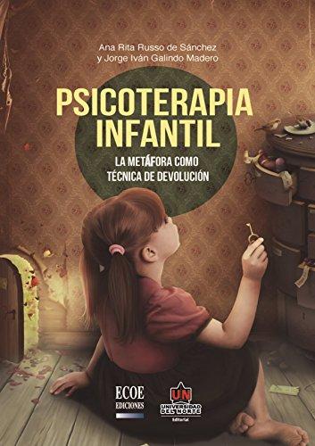 Psicoterapia infantil. La metáfora como técnica de devolución ...
