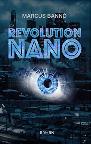c9c71f1957d6d8 Revolution Nano eBook  Marcus Bannò  Amazon.de  Kindle-Shop