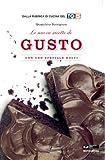 Scarica Libro Le nuove ricette di Gusto Con uno speciale dolci (PDF,EPUB,MOBI) Online Italiano Gratis
