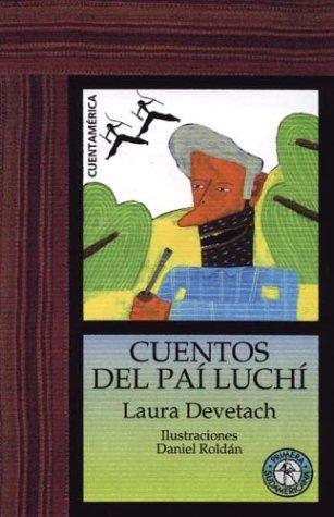Cuentos del Pai Luchi/Pai Luchi's Tales por Laura Devetach