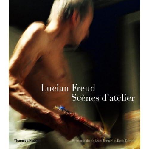 Lucian Freud. Scènes d'atelier