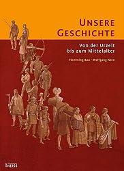 Unsere Geschichte: Von der Urzeit bis ins Mittelalter