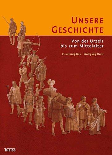 Download Unsere Geschichte: Von der Urzeit bis ins Mittelalter