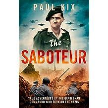 The Saboteur: True Adventures Of The Gentleman Commando Who Took On The Nazis