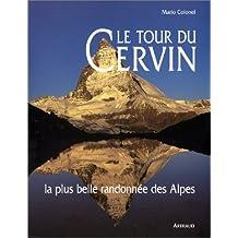 Le Tour du Cervin : La Plus Belle Randonnée des Alpes