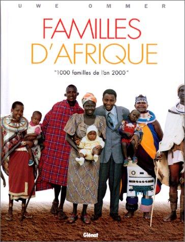 1000 familles de l'an 2000, tome 1 : Familles d'Afrique par Uwe Ommer