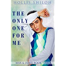 The Only One for Me (Max & Jamie Book 3) (English Edition)