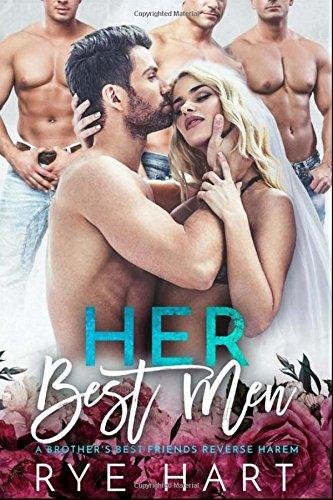 Her Best Men: A Brother's Best Friends Reverse Harem