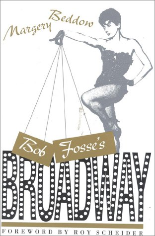 Bob Fosse's Broadway por Margery Beddow