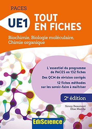 PACES - UE1 Tout en fiches : Biochimie, Biologie moléculaire, Chimie organique
