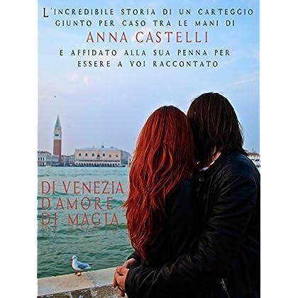 Di Venezia. D'amore. Di Magia.