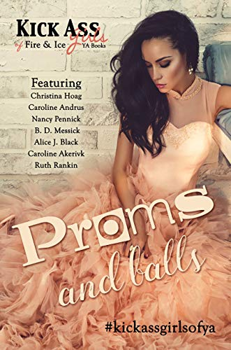Proms and Balls: A Kick Ass Girls of Fire & Ice Collection (English Edition) Prom-ball