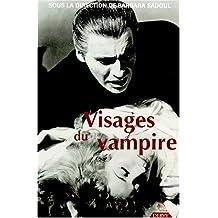 Visages du vampire