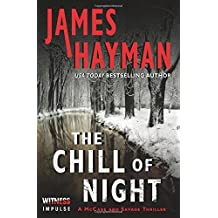 The Chill of Night (McCabe and Savage Thrillers): Written by James Hayman, 2014 Edition, (Reprint) Publisher: Witness Impulse [Paperback]