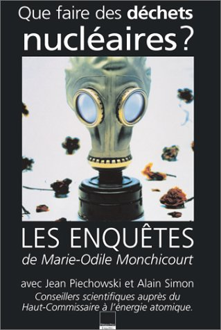 Que faire des déchets nucléaires ? par Marie-Odile Monchicourt