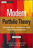 { MODERN PORTFOLIO THEORY, + WEBSITE: FOUNDATIONS, ANALYSIS, AND NEW DEVELOPMENTS (WILEY FINANCE (HARDCOVER) #795) } By Francis, Jack Clark ( Author ) [ Jan - 2013 ] [ Hardcover ]
