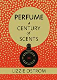 Perfume: A Century of Scents (English Edition)
