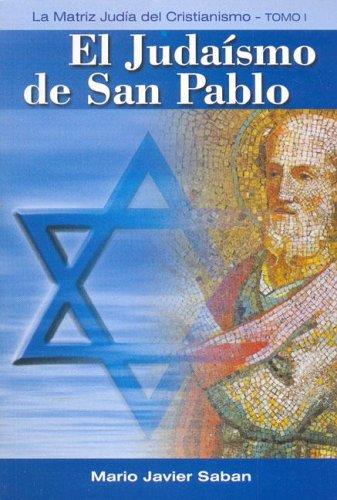 Judaismo de San Pablo, El - Tomo 1