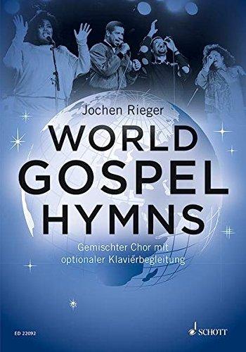 World Gospel Hymns: gemischter Chor (SATB) und Klavier. Chorbuch.