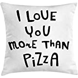 Throw Pillow Funny Words Cushion Cover, Love You More Than Pizza Romantic and Amusing Phrase for Valentines Day, Decorative Square Accent Pillow Case, 18 X 18 Inches, Black and White