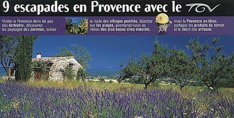 9 escapades en Provence avec le TGV par Collectif