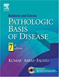 Robbins and Cotran's Pathologic Basis of Disease (Robbins & Cotran Pathologic Basis of Disease) von Vinay Kumar