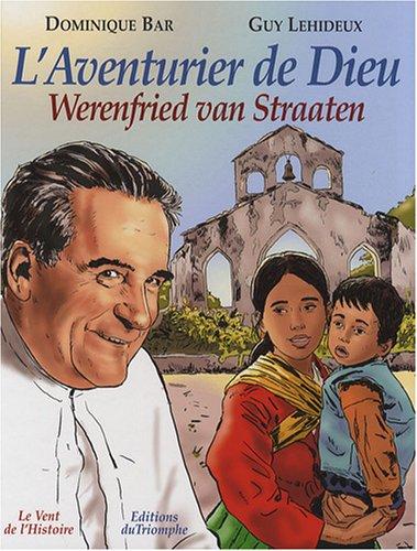 L'Aventurier de Dieu : Werenfried van Straaten