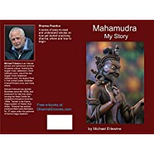 Mahamudra: A Story: Experiences with Mahamudra (English Edition)