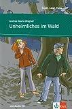 Unheimliches im Wald: Buch mit Audio-CD. Deutsche Lektüre für das GER-Niveau A1 (Stadt, Land, Fluss ...)