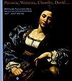 Peintures françaises dans les collections allemandes XVIIe-XVIIIe siècles : Poussin, Watteau, Chardin, David...