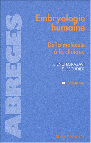 Embryologie humaine : De la molécule à la clinique