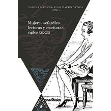 Mujeres sefardíes lectoras y escritoras, siglos XIX-XXI (Tiempo emulado. Historia de América y España nº 49)