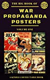 The Big Book of War Propaganda Posters: Volume One: A Kindle Coffee Table Book (English Edition)