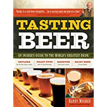 Tasting Beer: An Insider's Guide to the World's Greatest Drink (English Edition)