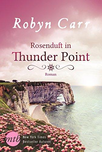 Rosenduft in Thunder Point von [Carr, Robyn]