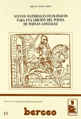 Nuevos materiales filológicos para una edición del poema de Fernán González (Centro de Estudios Gonzalo de Berceo) por Miguel Ángel Muro
