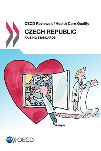 Oecd Reviews of Health Care Quality: Czech Republic 2014: Raising Standards par Oecd Organisation For Economic Co-Operation And Development