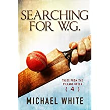 Searching for W.G. (Tales from the Village Green Book 4)